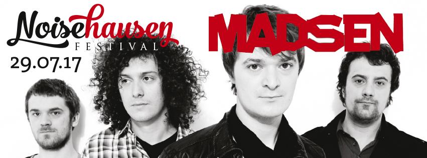 Noisehausen Festival 2017 — Line Up komplett — MADSEN Headliner